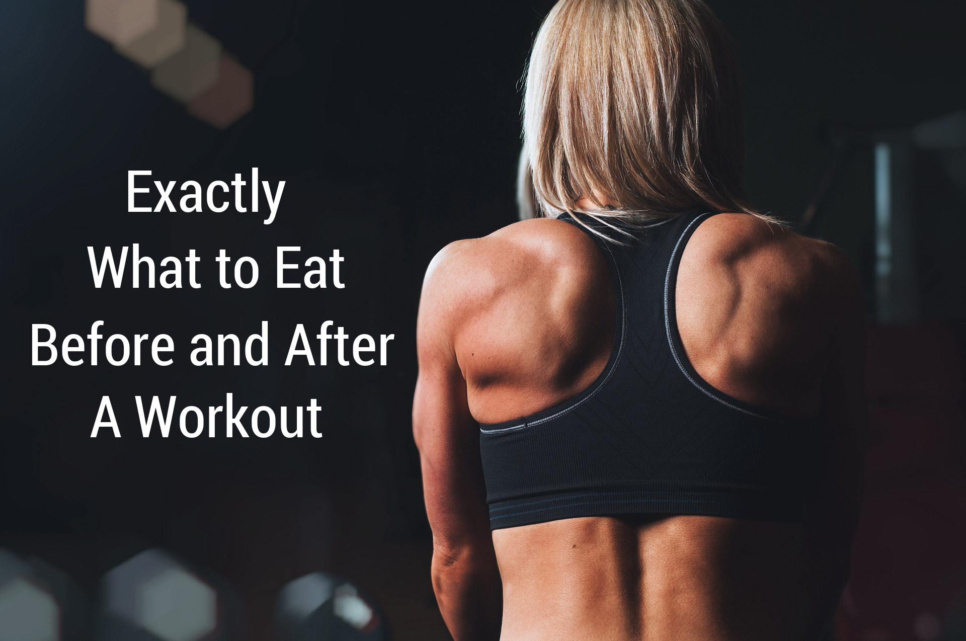 What to eat before and after a workout | www.Xperimentsinliving.com